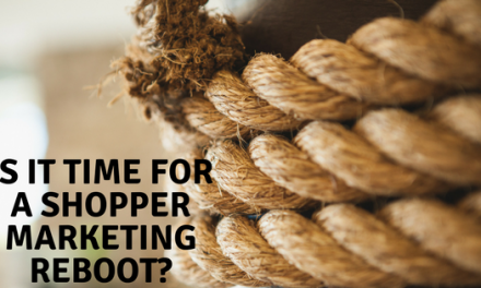 Is It Time For A Shopper Marketing Reboot?